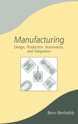Manufacturing Design, Production, Automation, and Integration