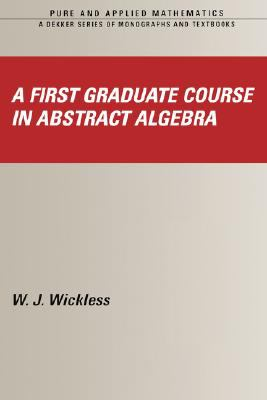 First Graduate Course in Abstract Algebra