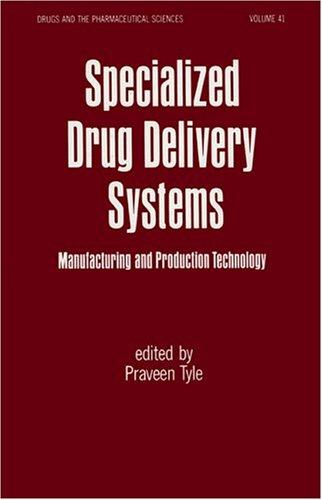 Specialized Drug Delivery Systems (Drugs and the Pharmaceutical Sciences)