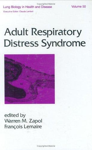 Adult Respiratory Distress Syndrome, Second Edition, (Lung Biology in Health and Disease)
