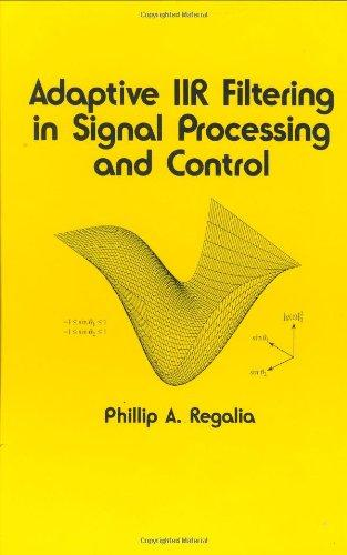 Adaptive IIR Filtering in Signal Processing and Control (Electrical and Computer Engineering)