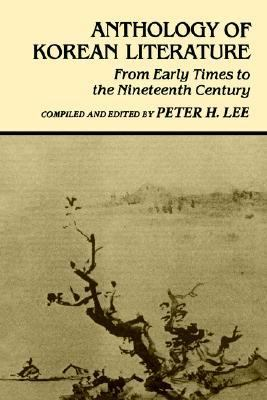 Anthology of Korean Literature From Early Times to the Nineteenth Century