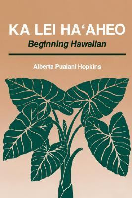 Ka Lei Ha'Aheo Beginning Hawaiian