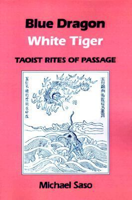 Blue Dragon White Tiger Taoist Rites of Passage