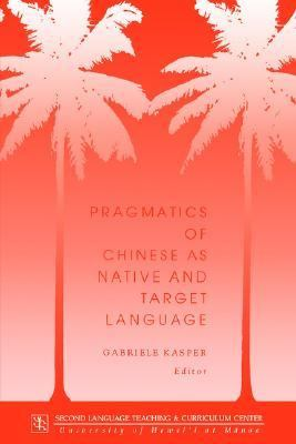 Pragmatics of Chinese as Native and Target Language