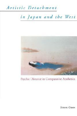Artistic Detachment in Japan and the West Psychic Distance in Comparative Aesthetics
