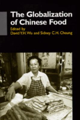 The Globalization of Chinese Food (Anthropology of Asia Series)