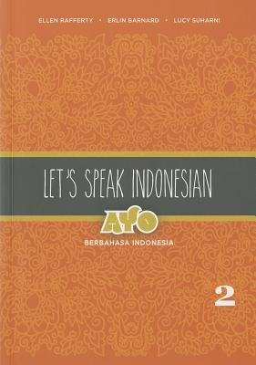 Ayo Berbahasa Indonesia : An Oral Proficiency Text
