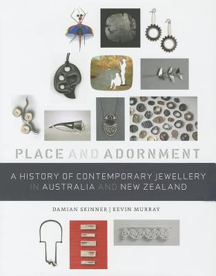 History of Contemporary Jewellery in Australia and New Zealand : Place and Adornment