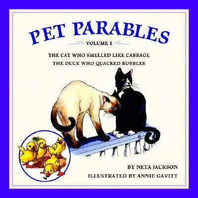 Pet Parables The Cat Who Smelled Like Cabbage, The Duck Who Quacked Bubbles