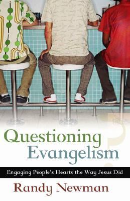 Questioning Evangelism Engaging People's Hearts the Way Jesus Did