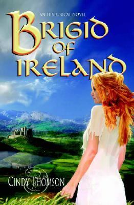 Brigid of Ireland A Historical Novel