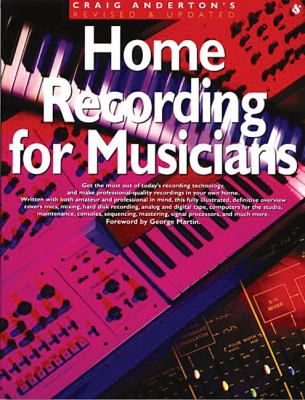 Craig Anderton's Home Recording for Musicians