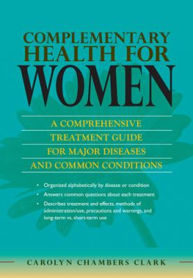 Women's Health: Complementary Approaches for Nurses and Other Health Care Practitioners