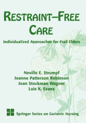 Restraint-Free Care Individualized Approaches for Frail Elders