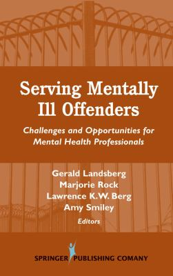 Serving Mentally Ill Offenders Challenges and Opportunities for Mental Health Professionals