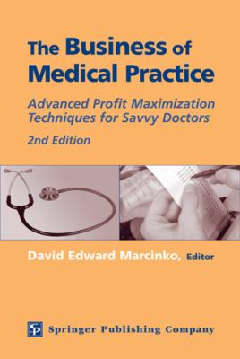 Business of Medical Practice Advanced Profit Maximization Techniques for Savvy Doctors