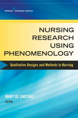 Nursing Research Using Phenomenology : Qualitative Designs and Methods