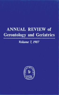 Annual Review of Gerontology and Geriatrics, 1987