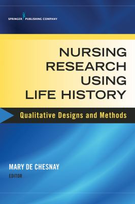 Nursing Research Using Life History : Qualitative Designs and Methods