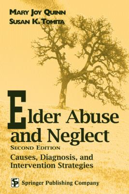 Elder Abuse and Neglect Causes, Diagnosis, and Intervention Strategies