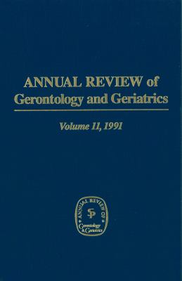 Annual Review of Gerontology and Geriatrics, 1991