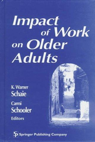 Impact of Work on Older Adults (Societal Impact on Aging Series)