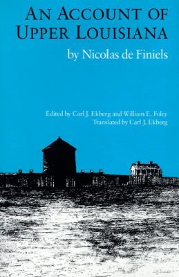 Account of Upper Louisiana by Nicolas de Finiels