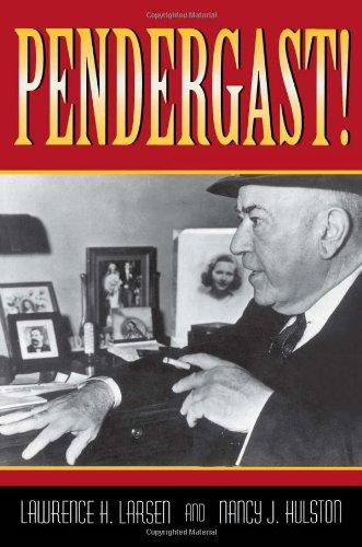 Pendergast! (MISSOURI BIOGRAPHY SERIES)
