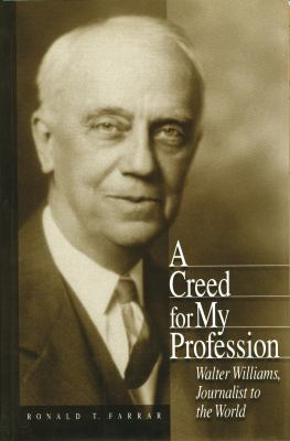 Creed for My Profession Walter Williams, Journalist to the World