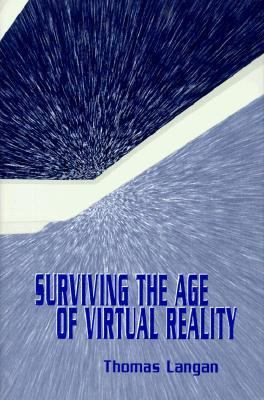 Surviving the Age of Virtual Reality