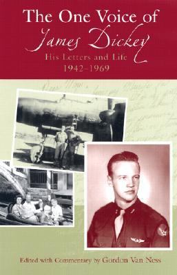 One Voice of James Dickey His Letters and Life, 1942-1969