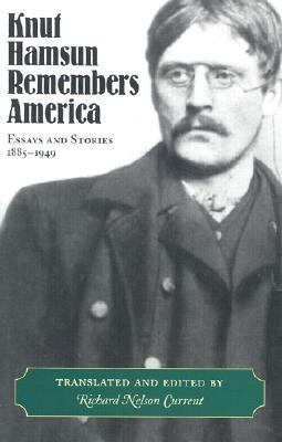 Knut Hamsun Remembers America Essays and Stories, 1885-1949
