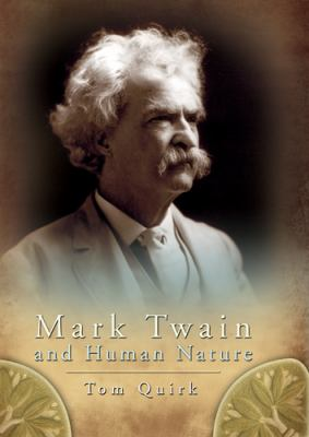Mark Twain and Human Nature (MARK TWAIN & HIS CIRCLE)