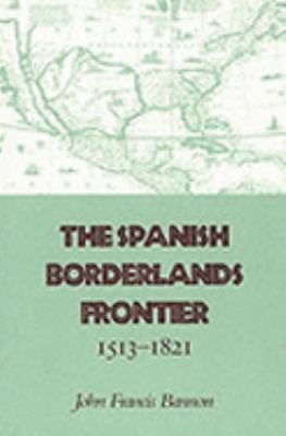 Spanish Borderlands Frontier 1513-1821