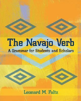 Navajo Verb A Grammar for Students and Scholars