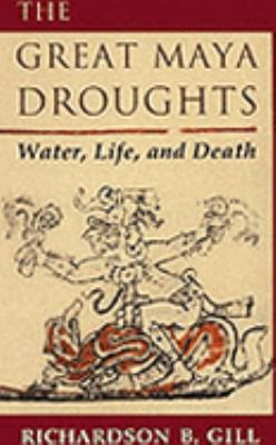 Great Maya Droughts Water, Life, and Death