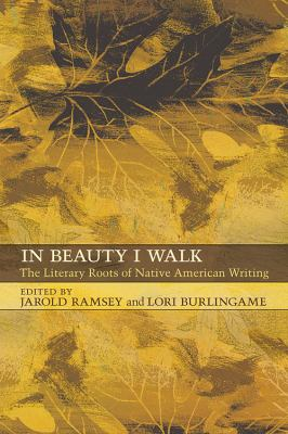 In Beauty I Walk: The Literrary Roots of Native American Writing