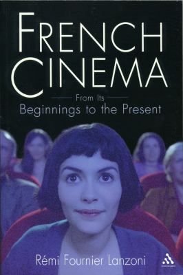 French Cinema From Its Beginnings to the Present
