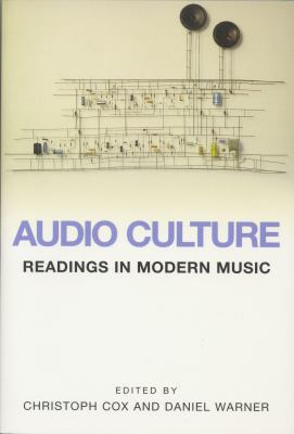 Audio Culture Readings in Modern Music