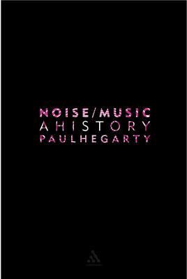 Noise Music A History