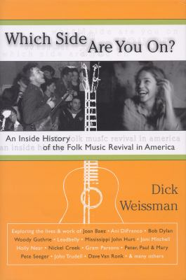 Which Side Are You On? An Inside History of the Folk Music Revival in America