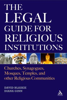 Legal Guide for Religious Institutions : Churches, Synagogues, Mosques, Temples, and Other Religious Communities