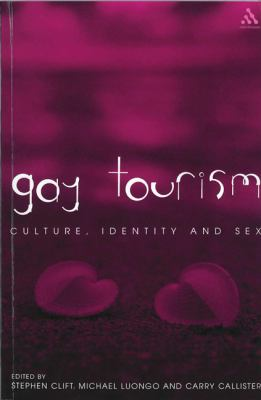 Gay Tourism Culture, Identity, and Sex