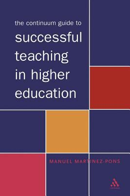 The Continuum Guide to Successful Teaching in Higher Education