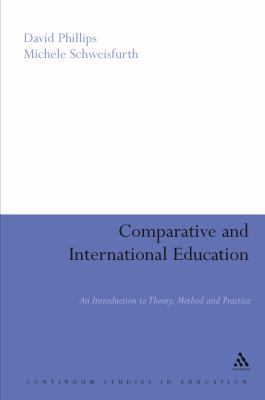 Comparative And International Education An Introduction to Theory, Method, And Practice