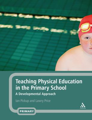 Teaching Physical Education in the Primary School A Developmental Approach