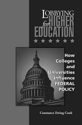 Lobbying for Higher Education How Colleges and Universities Influence Federal Policy