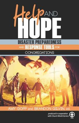 Help and Hope : Disaster Preparedness and Response Tools for Congregations