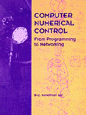 Computer Numerical Control From Programming to Networking